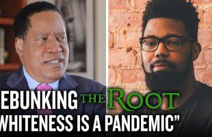 Larry Elder Debunks Journalist for Claiming 'Whiteness is a Pandemic' | Larry Elder