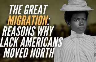 The Great Migration: Diverse Reasons Why Black Americans Moved North