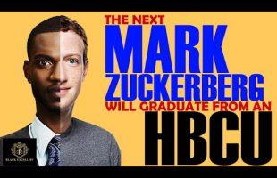 Black Excellist: HBCUs will create the Black Mark Zuckerberg (Billionaires)