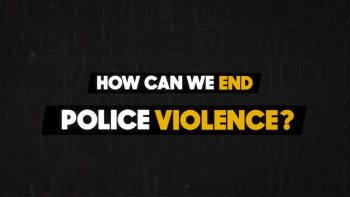 How Can We End Police Violence?